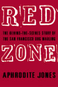 Red Zone The Behind The Scenes Story Of the San Francisco Dog Mauling
