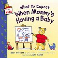 What to Expect When Mommy's Having a Baby (What to Expect Kids) Cover