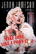 How to Make Love Like a Porn Star: A Cautionary Tale Cover