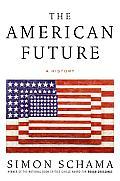 The American future; a history