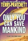 Only You Can Save Mankind (06 Edition) Cover