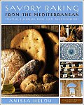 Savory Baking from the Mediterranean: Focaccias, Flatbreads, Rusks, Tarts, and Other Breads Cover