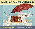 Behold the Bold Umbrellaphant & Other Poems