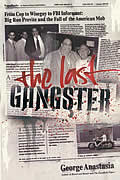 Last Gangster From Cop To Wiseguy To FBI Informant Big Ron Previte & the Fall of the American Mob