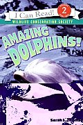 Amazing Dolphins! (I Can Read Books: Level 2 Nonfiction) Cover
