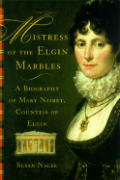 Mistress of the Elgin Marbles a Biograph