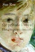 The Private Lives of the Impressionists Cover