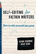 Self Editing for Fiction Writers How to Edit Yourself Into Print 2nd Edition