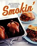 Smokin': Recipes for Smoking Ribs, Salmon, Chicken, Mozzarella, and More with Your Stovetop Smoker Cover