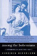 Among the Bohemians Experiments in Living 1900 1939