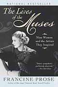 The Lives of the Muses: Nine Women &amp; the Artists They Inspired Cover