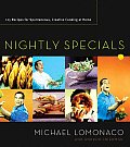 Nightly Specials 125 Recipes for Spontaneous Creative Cooking at Home
