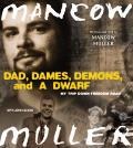 Dad Dames Demons & a Dwarf My Trip Down Freedom Road