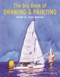 Big Book Of Drawing & Painting Drawing