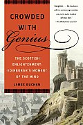Crowded with Genius The Scottish Enlightenment Edinburghs Moment of the Mind