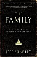 The Family: The Secret Fundamentalism at the Heart of American Power Cover