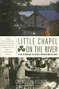 Little Chapel on the River A Pub a Town & the Search for What Matters Most