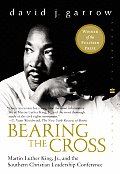 Bearing the Cross Martin Luther King JR & the Southern Christian Leadership Conference
