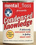 Mental Floss Presents Condensed Knowledge