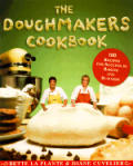 Doughmakers Cookbook 100 Recipes For Success