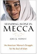 Standing Alone In Mecca An American Woman