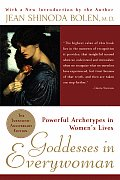 Goddesses in Everywoman Powerful Archetypes in Womens Lives