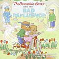 Berenstain Bears & The Bad Influence