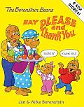 The Berenstain Bears Say Please and Thank You (Berenstain Bears) Cover