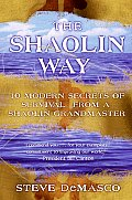 Shaolin Way 10 Modern Secrets Of Survival From a Shaolin Grandmaster