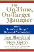 On Time On Target Manager How a Last Minute Manager Conquered Procrastination