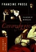Caravaggio: Painter of Miracles (Eminent Lives) Cover