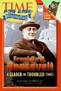 Time for Kids: Franklin D. Roosevelt: A Leader in Troubled Times (Time for Kids Biographies) Cover