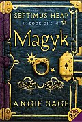 Magyk: Septimus Heap, Book One (Septimus Heap #01)