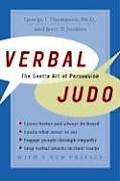 Verbal Judo The Gentle Art Of Persuasion