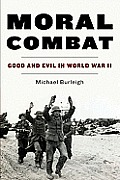 Moral Combat: Good and Evil in World War II (11 Edition)