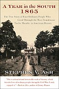 A Year In The South: 1865: The True Story Of Four Ordinary People Who Lived Through The Most Tumultuous Twelve... by Stephen V. Ash