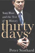 Thirty Days: Tony Blair and the Test of History Cover