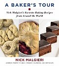 Bakers Tour Nick Malgieris Favorite Baking Recipes from Around the World