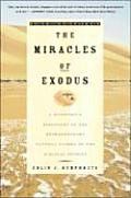 Miracles of Exodus A Scientists Discovery of the Extraordinary Natural Causes of the Biblical Stories