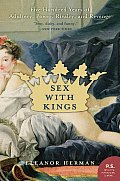Sex with Kings 500 Years of Adultery Power Rivalry & Revenge
