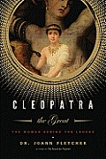 Cleopatra the Great The Woman Behind The Legend
