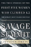 Savage Summit The True Stories Of The Fi