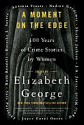 Moment on the Edge 100 Years of Crime Stories by Women