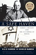 Safe Haven Harry S Truman & The Founding Of Israel