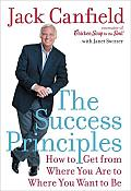 The Success Principles: How To Get From Where You Are To Where You Want To Be Cover