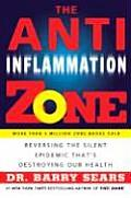 Anti Inflammation Zone Reversing the Silent Epidemic Thats Destroying Our Health
