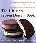 The Ultimate Frozen Dessert Book: A Complete Guide to Gelato, Sherbert, Granita, and Semmifreddo, Plus Frozen Cakes, Pies, Mousses, Chiffon Cakes, and