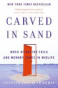 Carved in Sand When Attention Fails & Memory Fades in Midlife