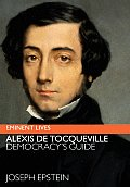 Alexis de Tocqueville: Democracy's Guide (Eminent Lives) Cover