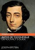 Alexis de Tocqueville: Democracy's Guide